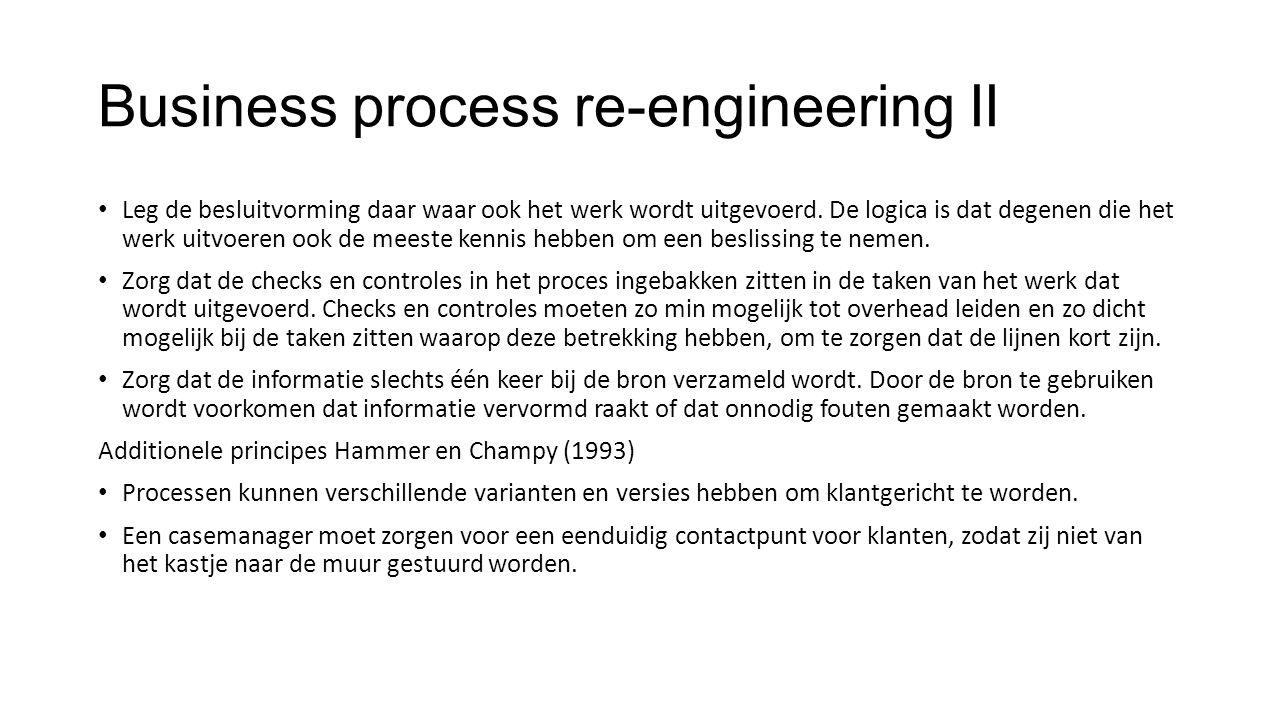 Business process re-engineering II Leg de besluitvorming daar waar ook het werk wordt uitgevoerd.