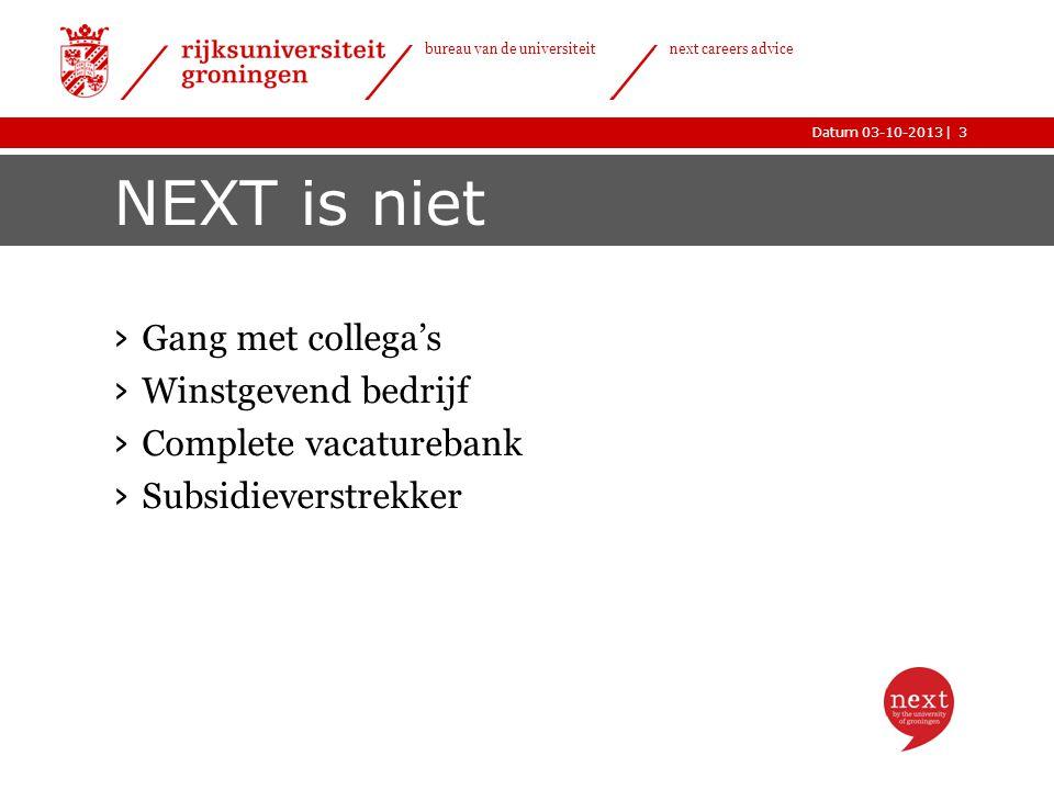 |Datum 03-10-2013 bureau van de universiteit next careers advice NEXT is niet › Gang met collega's › Winstgevend bedrijf › Complete vacaturebank › Sub