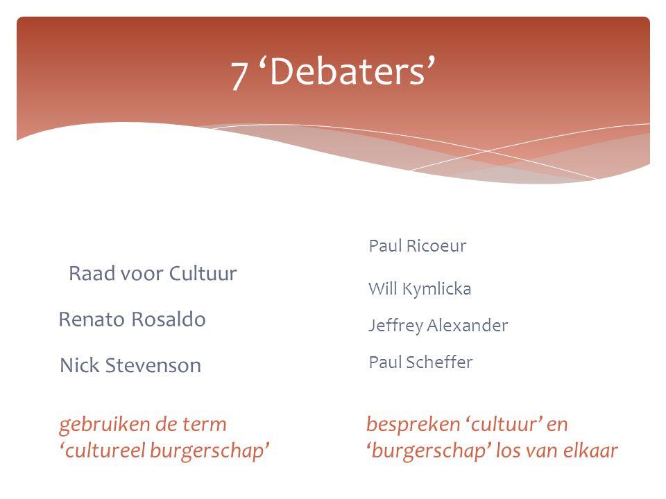 Renato Rosaldo 7 'Debaters' Nick Stevenson gebruiken de term 'cultureel burgerschap' bespreken 'cultuur' en 'burgerschap' los van elkaar Jeffrey Alexa