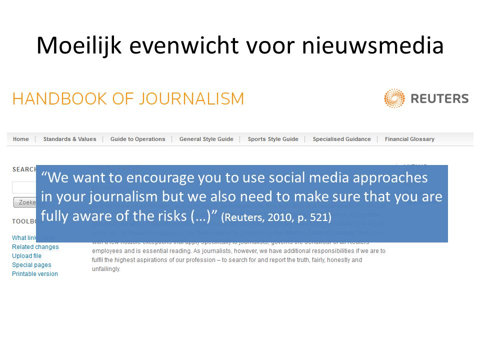 "Moeilijk evenwicht voor nieuwsmedia ""We want to encourage you to use social media approaches in your journalism but we also need to make sure that you"