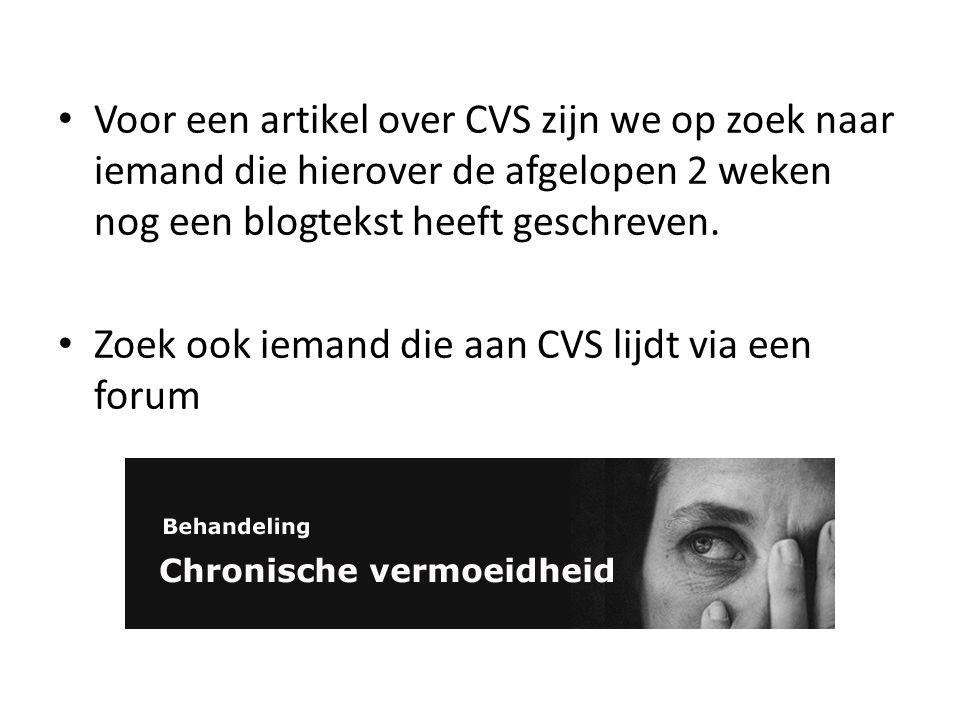 Voor een artikel over CVS zijn we op zoek naar iemand die hierover de afgelopen 2 weken nog een blogtekst heeft geschreven.