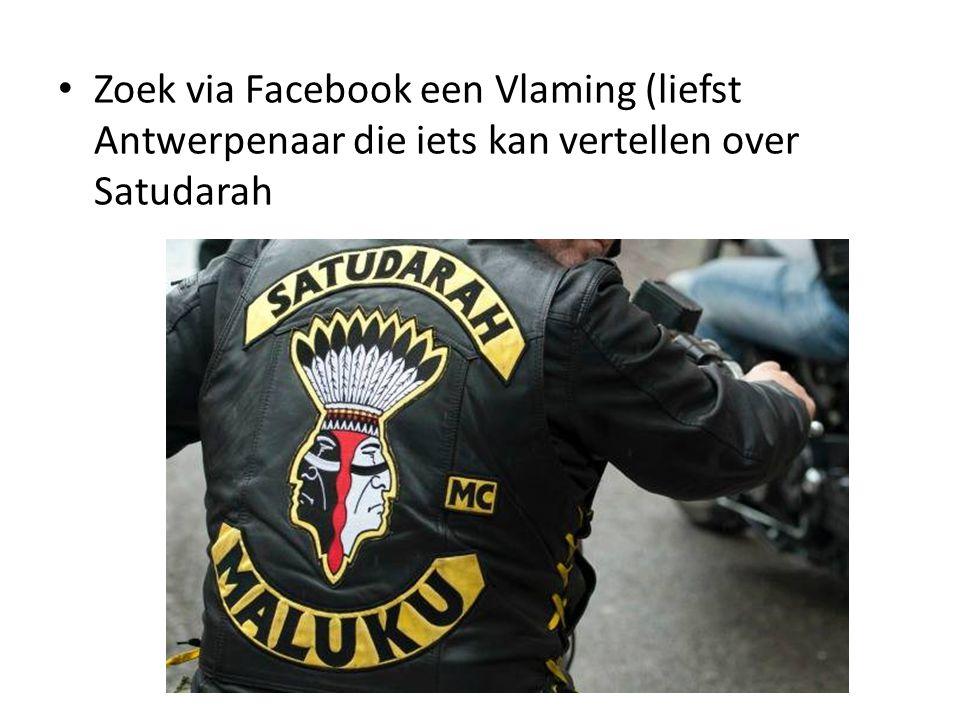 Zoek via Facebook een Vlaming (liefst Antwerpenaar die iets kan vertellen over Satudarah