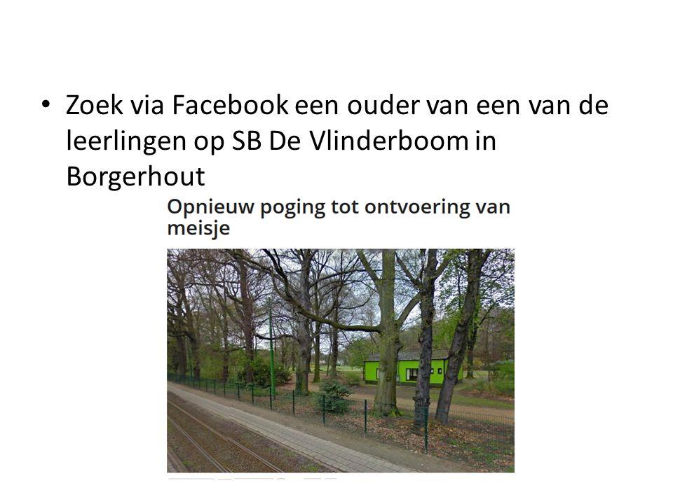 Zoek via Facebook een ouder van een van de leerlingen op SB De Vlinderboom in Borgerhout