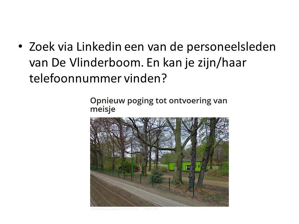 Zoek via Linkedin een van de personeelsleden van De Vlinderboom.