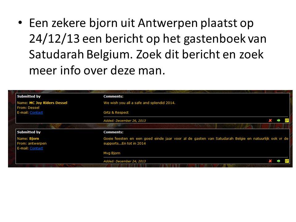 Een zekere bjorn uit Antwerpen plaatst op 24/12/13 een bericht op het gastenboek van Satudarah Belgium.