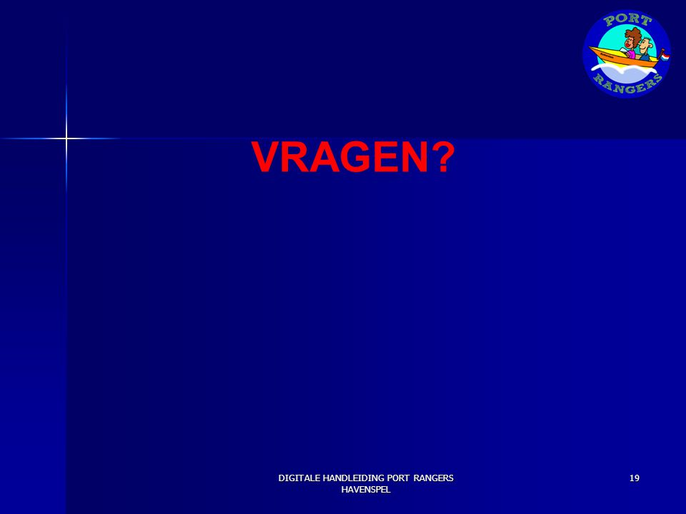 VRAGEN? DIGITALE HANDLEIDING PORT RANGERS HAVENSPEL 19