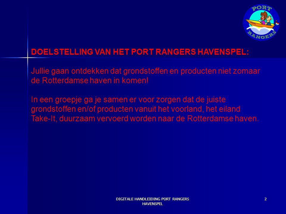 DOELSTELLING VAN HET PORT RANGERS HAVENSPEL: Jullie gaan ontdekken dat grondstoffen en producten niet zomaar de Rotterdamse haven in komen! In een gro