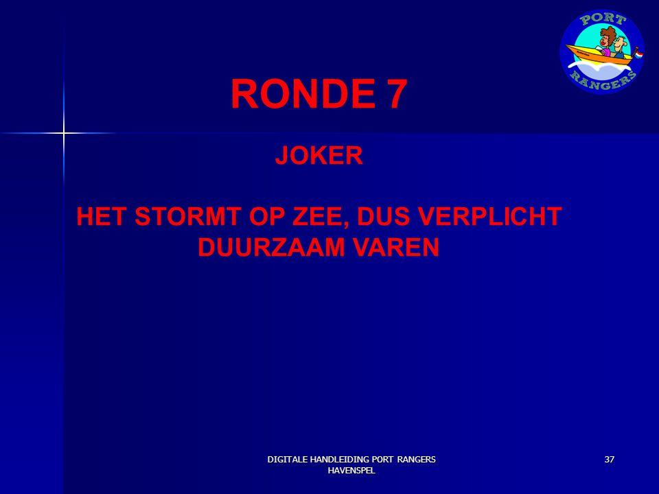RONDE 7 JOKER HET STORMT OP ZEE, DUS VERPLICHT DUURZAAM VAREN DIGITALE HANDLEIDING PORT RANGERS HAVENSPEL 37