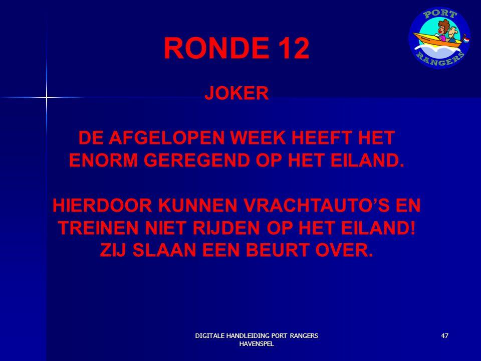 RONDE 12 JOKER DE AFGELOPEN WEEK HEEFT HET ENORM GEREGEND OP HET EILAND. HIERDOOR KUNNEN VRACHTAUTO'S EN TREINEN NIET RIJDEN OP HET EILAND! ZIJ SLAAN