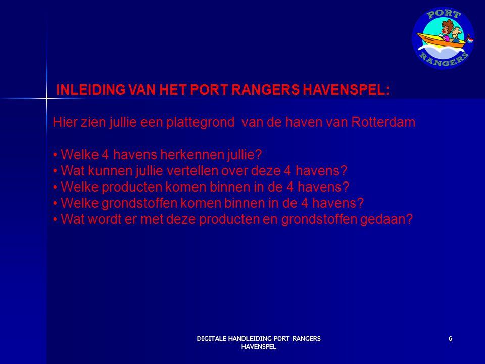 INLEIDING VAN HET PORT RANGERS HAVENSPEL: Hier zien jullie een plattegrond van de haven van Rotterdam Welke 4 havens herkennen jullie? Wat kunnen jull