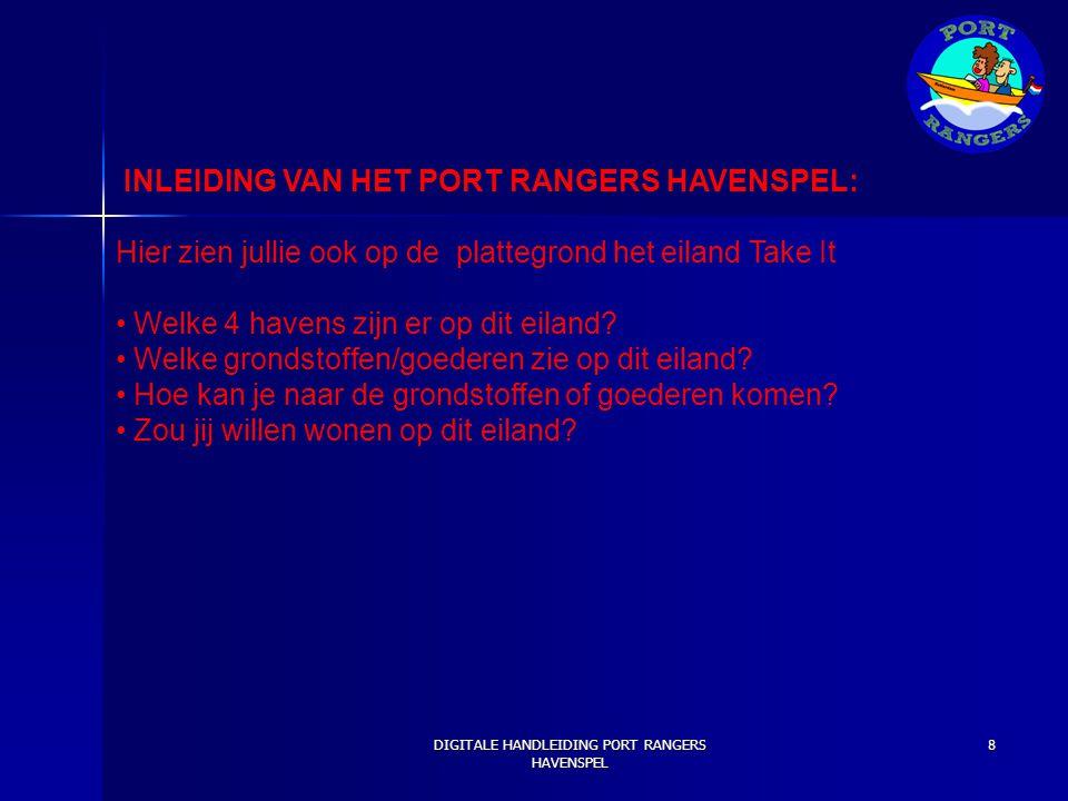 INLEIDING VAN HET PORT RANGERS HAVENSPEL: Hier zien jullie ook op de plattegrond het eiland Take It Welke 4 havens zijn er op dit eiland? Welke gronds