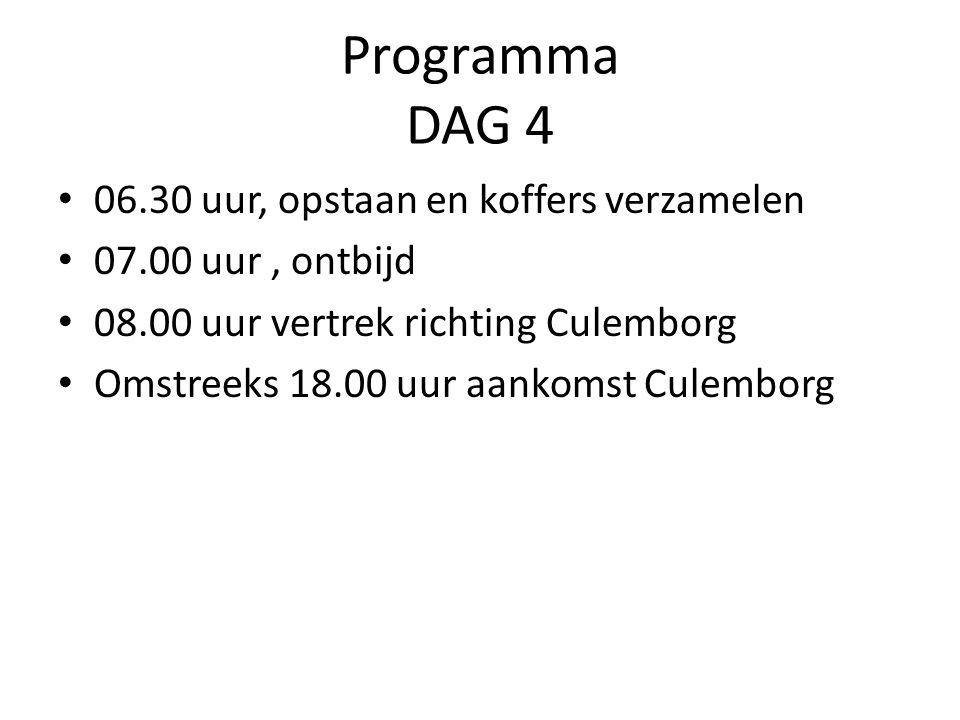 Programma DAG 4 06.30 uur, opstaan en koffers verzamelen 07.00 uur, ontbijd 08.00 uur vertrek richting Culemborg Omstreeks 18.00 uur aankomst Culemborg