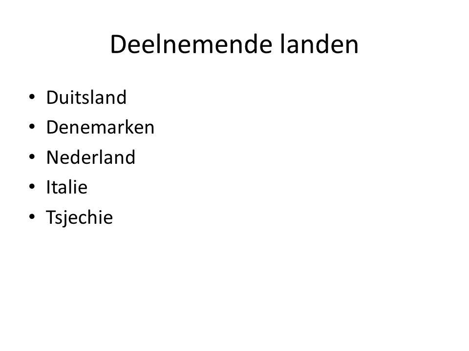 Deelnemende landen Duitsland Denemarken Nederland Italie Tsjechie