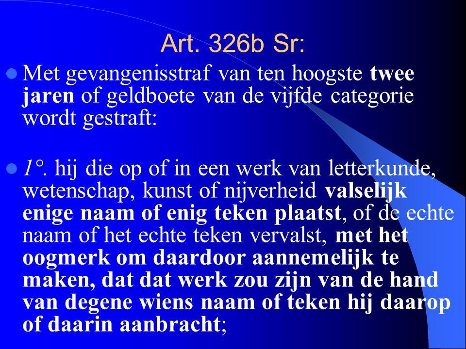 Art. 326b Sr: Met gevangenisstraf van ten hoogste twee jaren of geldboete van de vijfde categorie wordt gestraft: 1°. hij die op of in een werk van le