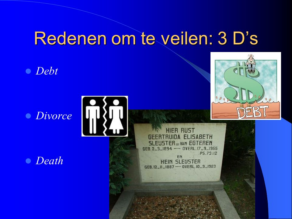 Redenen om te veilen: 3 D's Debt Divorce Death
