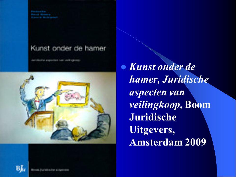 Kunst onder de hamer, Juridische aspecten van veilingkoop, Boom Juridische Uitgevers, Amsterdam 2009
