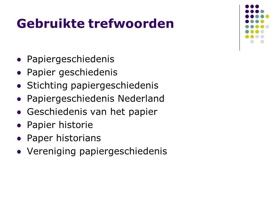 Gebruikte trefwoorden Papiergeschiedenis Stichting papiergeschiedenis Papiergeschiedenis Nederland Geschiedenis van het papier Papier historie Paper historians Vereniging papiergeschiedenis