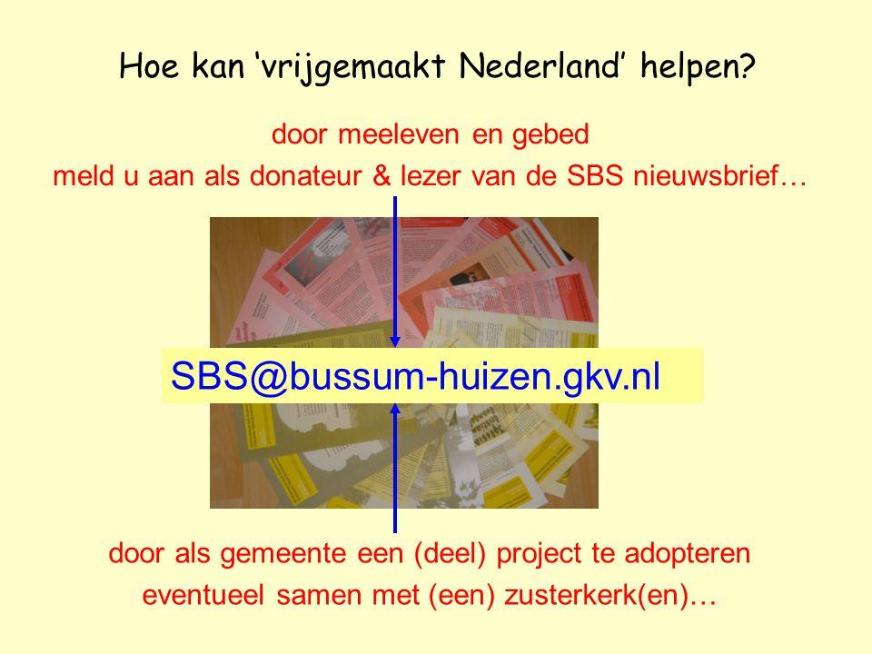 Hoe kan 'vrijgemaakt Nederland' helpen.