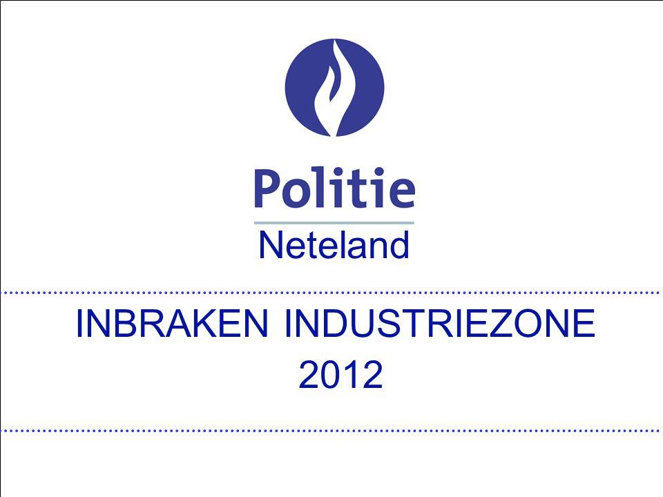 Lokale Politie Neteland Grobbendonk-Herentals-Herenthout-Olen-Vorselaar Neteland INBRAKEN INDUSTRIEZONE 2012