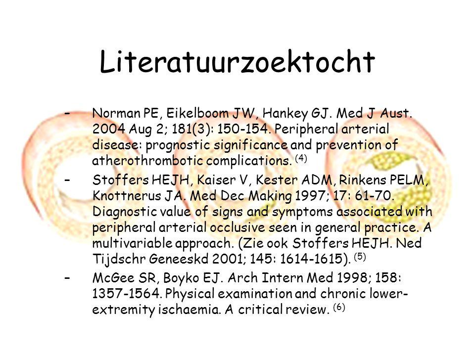 Literatuurzoektocht –Norman PE, Eikelboom JW, Hankey GJ. Med J Aust. 2004 Aug 2; 181(3): 150-154. Peripheral arterial disease: prognostic significance