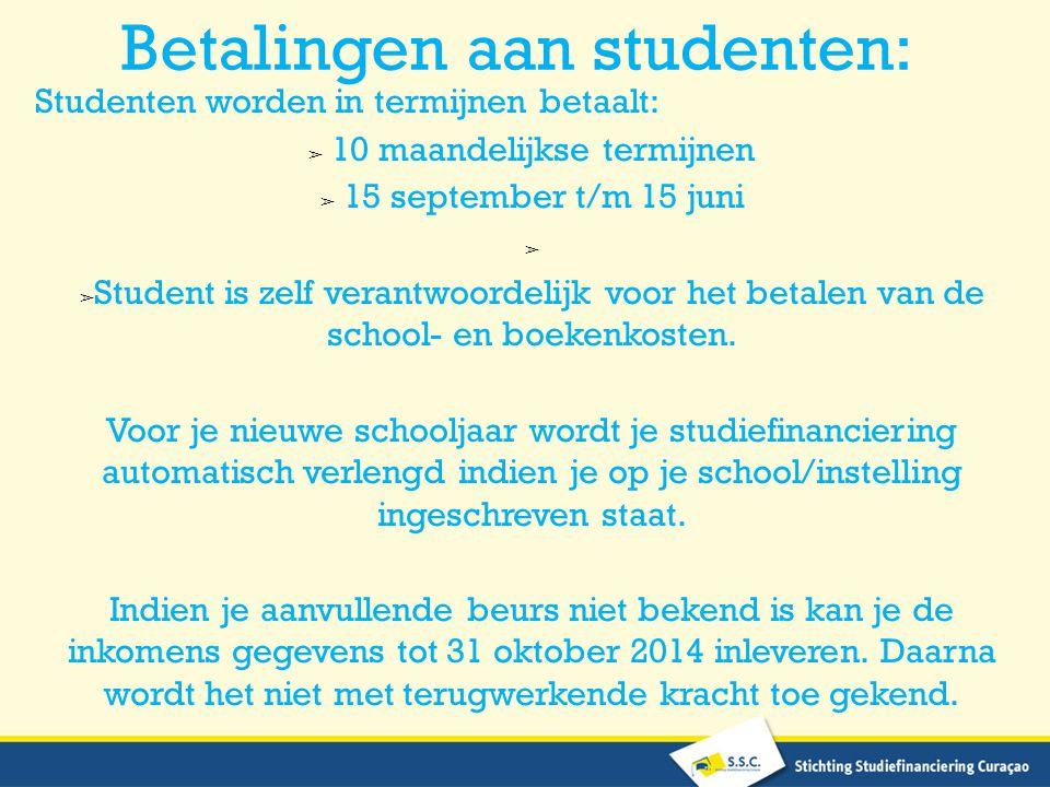 Betalingen aan studenten: Studenten worden in termijnen betaalt: ➢ 10 maandelijkse termijnen ➢ 15 september t/m 15 juni ➢ ➢ Student is zelf verantwoordelijk voor het betalen van de school- en boekenkosten.
