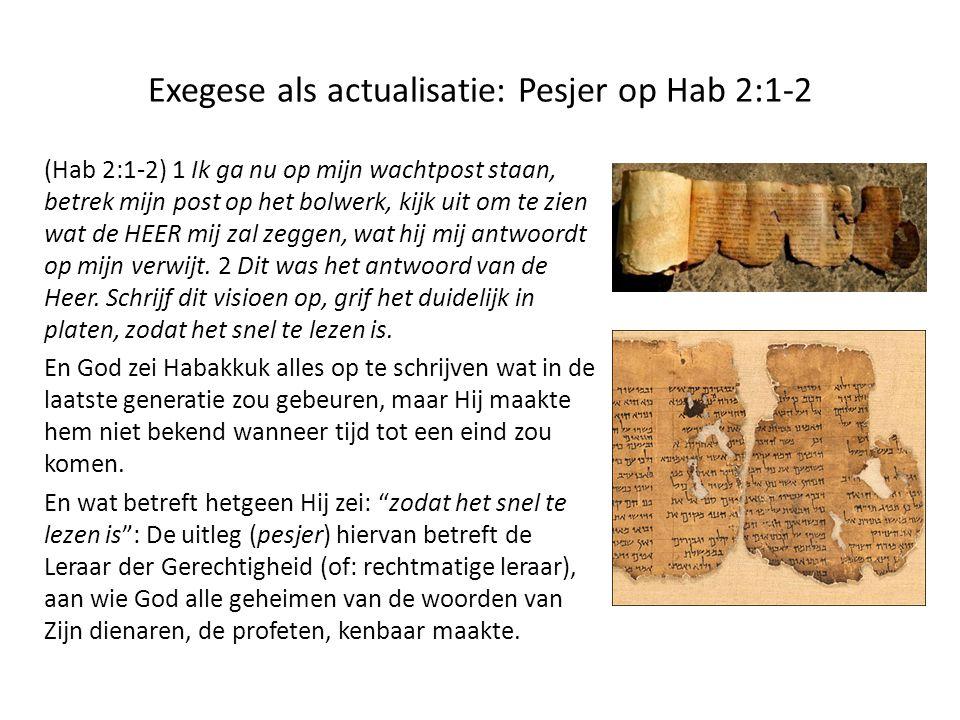 Exegese als actualisatie: Pesjer op Hab 2:1-2 (Hab 2:1-2) 1 Ik ga nu op mijn wachtpost staan, betrek mijn post op het bolwerk, kijk uit om te zien wat de HEER mij zal zeggen, wat hij mij antwoordt op mijn verwijt.