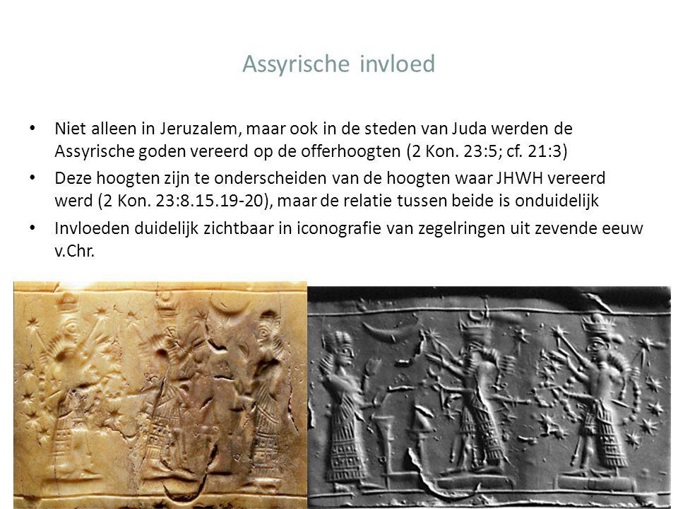 Assyrische invloed Niet alleen in Jeruzalem, maar ook in de steden van Juda werden de Assyrische goden vereerd op de offerhoogten (2 Kon. 23:5; cf. 21