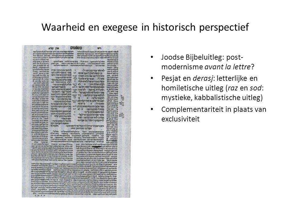 Waarheid en exegese in historisch perspectief Joodse Bijbeluitleg: post- modernisme avant la lettre? Pesjat en derasj: letterlijke en homiletische uit