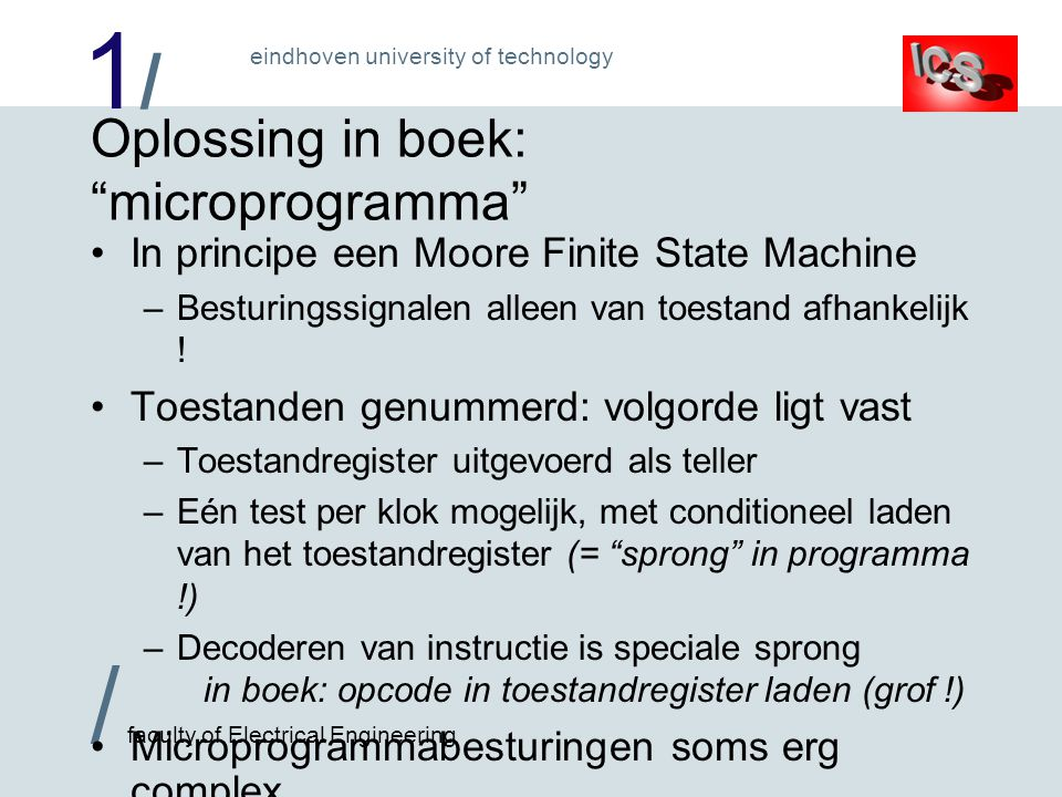 "1/1/ / faculty of Electrical Engineering eindhoven university of technology Oplossing in boek: ""microprogramma"" In principe een Moore Finite State Mac"