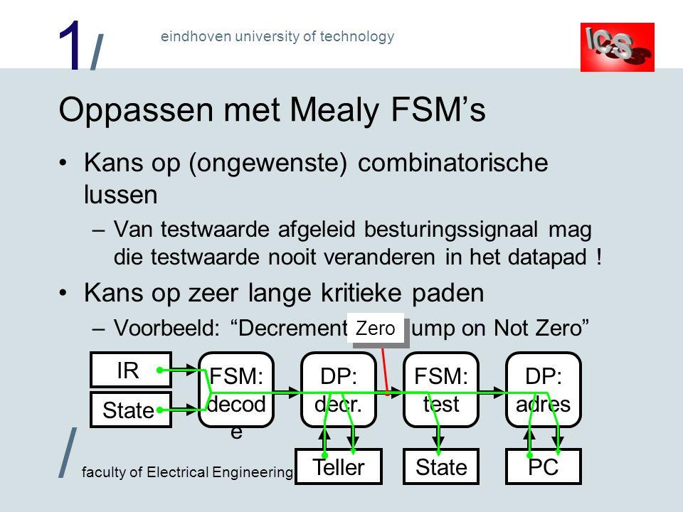 1/1/ / faculty of Electrical Engineering eindhoven university of technology Oplossing in boek: microprogramma In principe een Moore Finite State Machine –Besturingssignalen alleen van toestand afhankelijk .