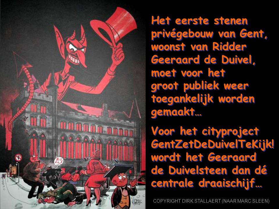 Het eerste stenen privégebouw van Gent, woonst van Ridder Geeraard de Duivel, moet voor het groot publiek weer toegankelijk worden gemaakt… Voor het cityproject GentZetDeDuivelTeKijk.