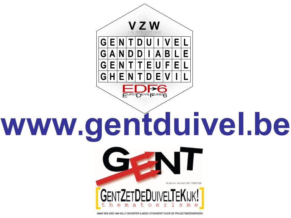 GENTDUIVEL GANDDIABLE GENTTEUFEL GHENTDEVIL V Z W ( I N O P R I C H T I N G ) www. gentduivel. be