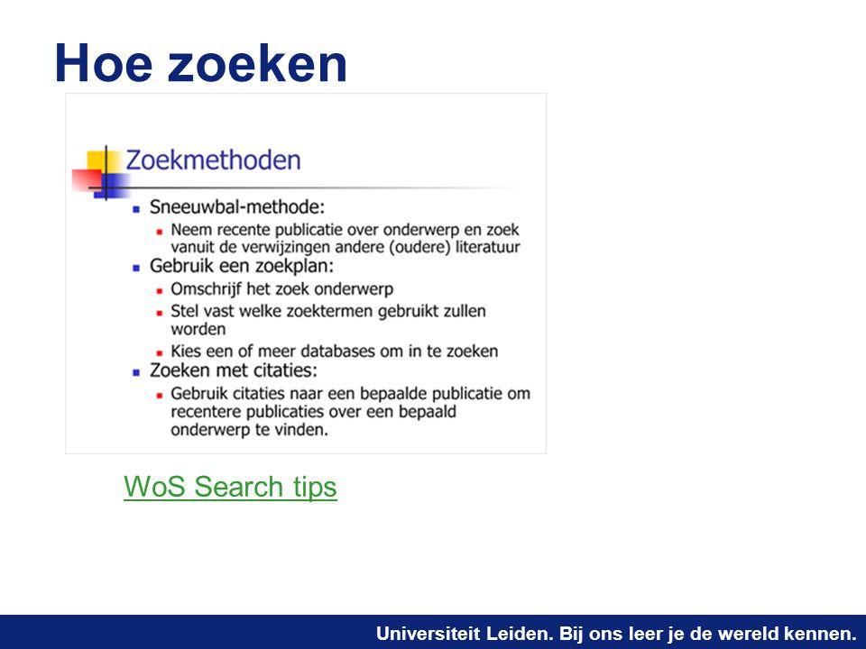 Universiteit Leiden. Bij ons leer je de wereld kennen. Hoe zoeken WoS Search tips