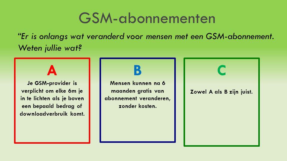 GSM-abonnementen Er is onlangs wat veranderd voor mensen met een GSM-abonnement.