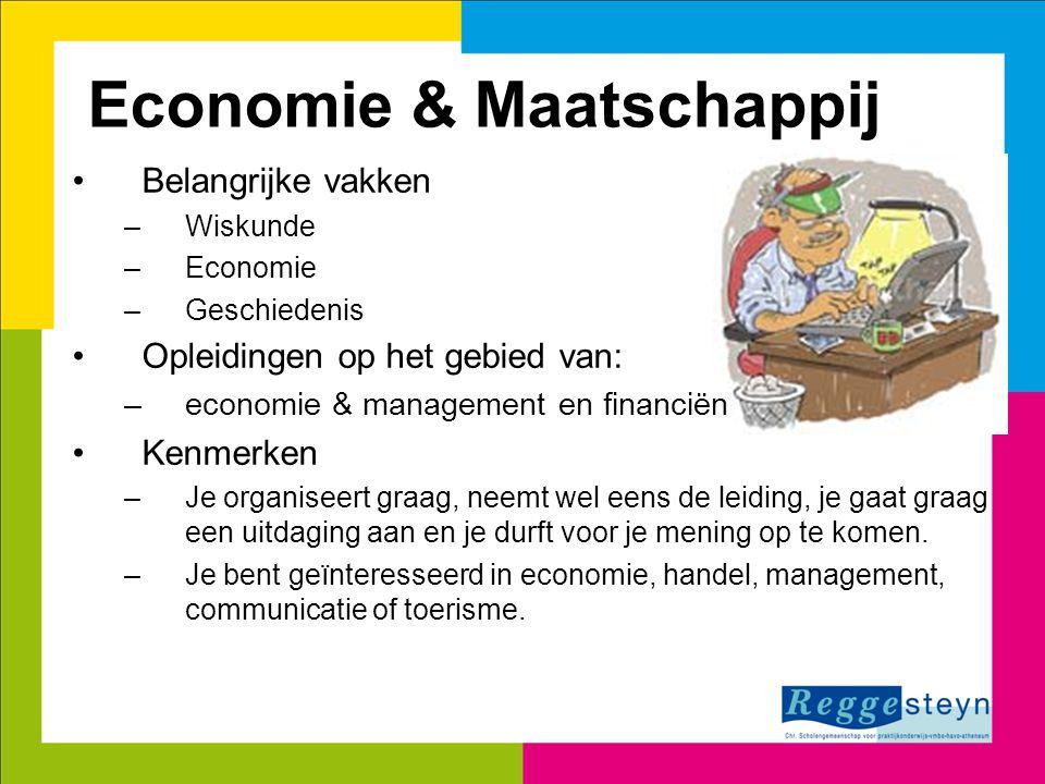 Economie & Maatschappij Belangrijke vakken –Wiskunde –Economie –Geschiedenis Opleidingen op het gebied van: –economie & management en financiën Kenmer