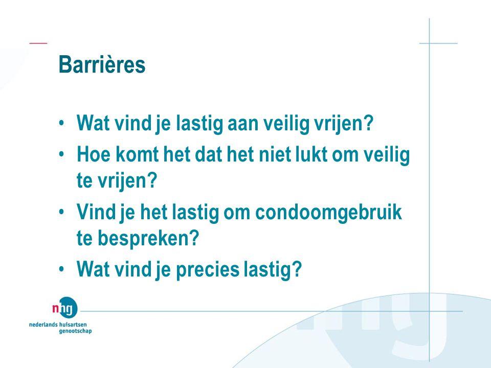 Barrières Wat vind je lastig aan veilig vrijen? Hoe komt het dat het niet lukt om veilig te vrijen? Vind je het lastig om condoomgebruik te bespreken?