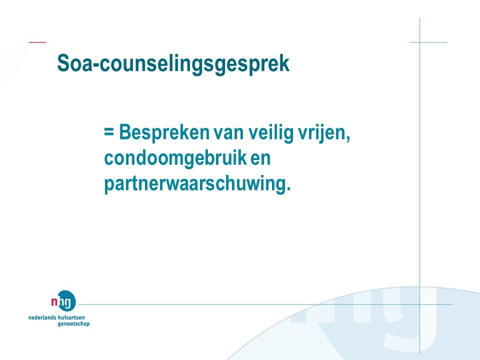 Soa-counselingsgesprek = Bespreken van veilig vrijen, condoomgebruik en partnerwaarschuwing.