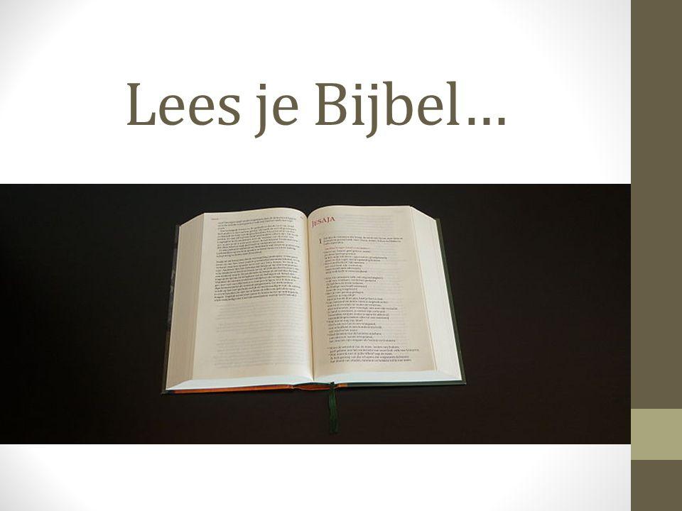Lees je Bijbel…
