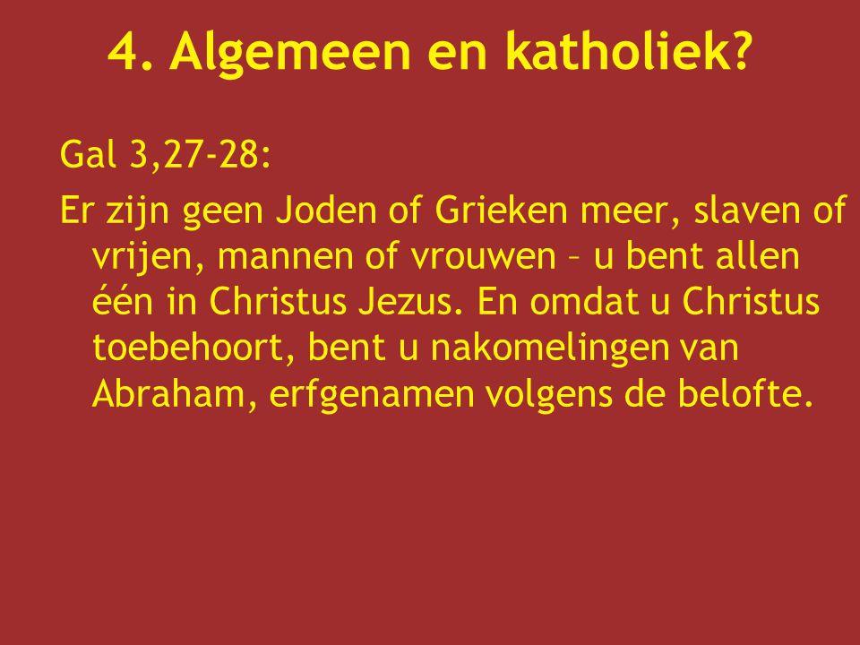 Gal 3,27-28: Er zijn geen Joden of Grieken meer, slaven of vrijen, mannen of vrouwen – u bent allen één in Christus Jezus.