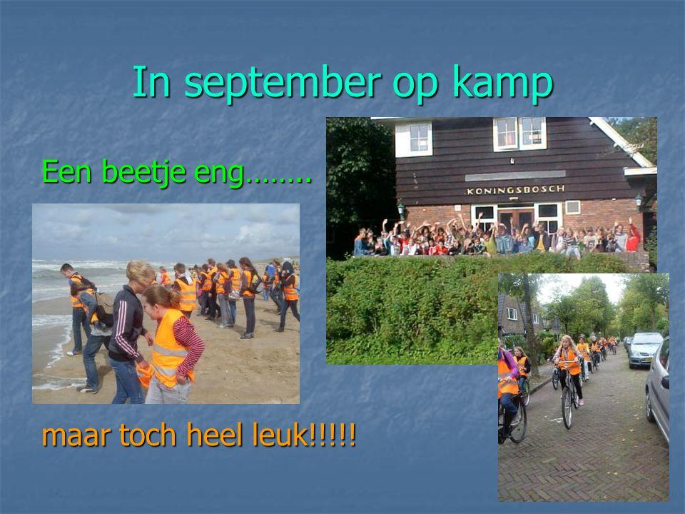 In september op kamp Een beetje eng…….. maar toch heel leuk!!!!!