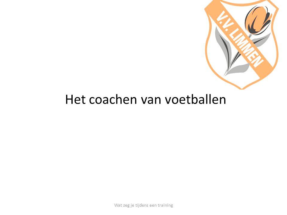 1.Voetbal eigen 2.Veel herhalingen 3.Rekening houden met de groep 4.Juiste coaching Wat zeg je tijdens een training Waaraan moet je training voldoen?
