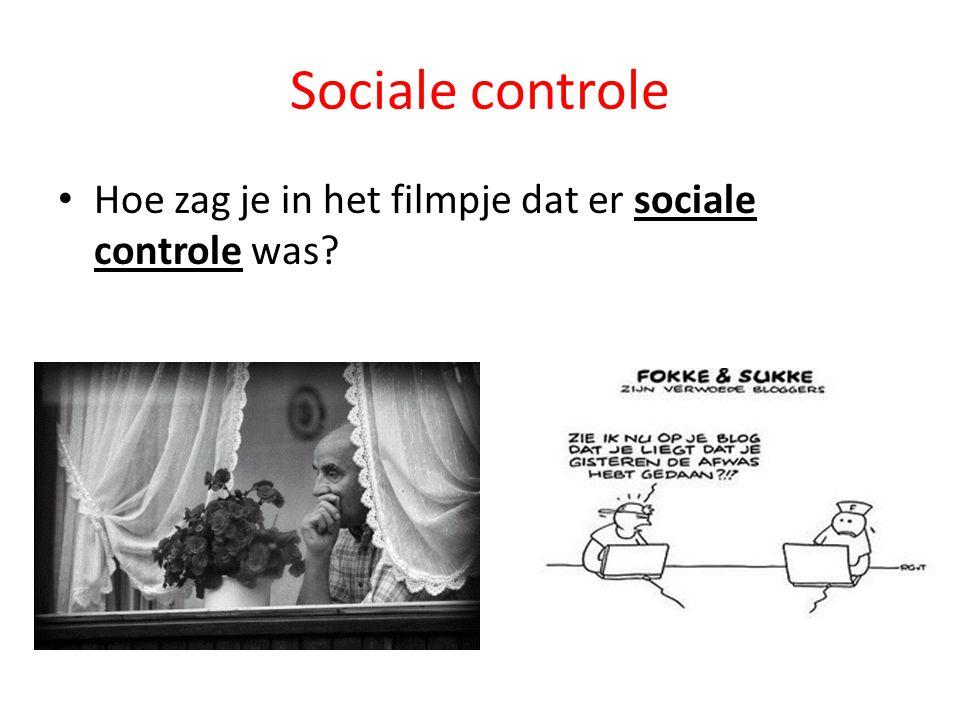 Sociale controle Hoe zag je in het filmpje dat er sociale controle was?