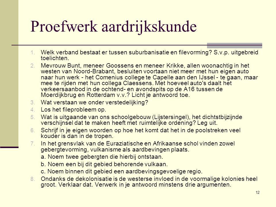 12 Proefwerk aardrijkskunde 1.Welk verband bestaat er tussen suburbanisatie en filevorming.