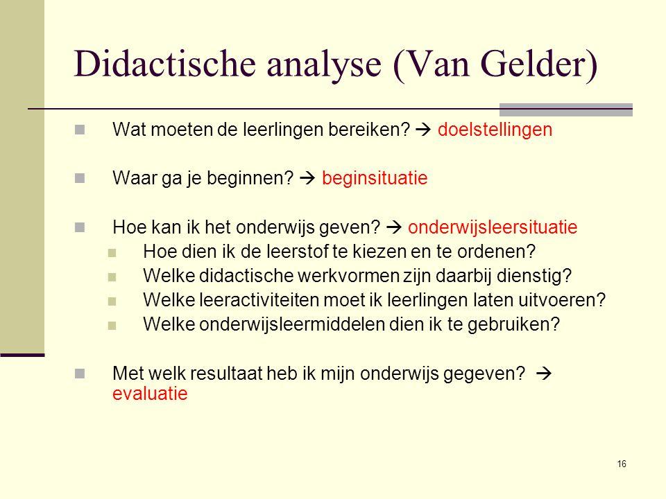 16 Didactische analyse (Van Gelder) Wat moeten de leerlingen bereiken.