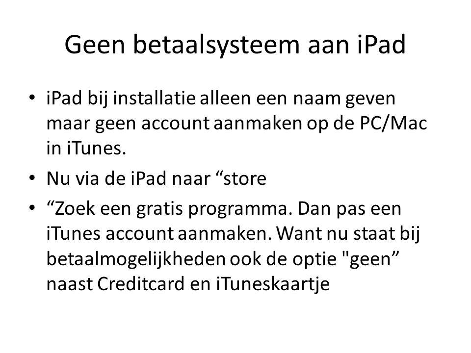 """Geen betaalsysteem aan iPad iPad bij installatie alleen een naam geven maar geen account aanmaken op de PC/Mac in iTunes. Nu via de iPad naar """"store """""""