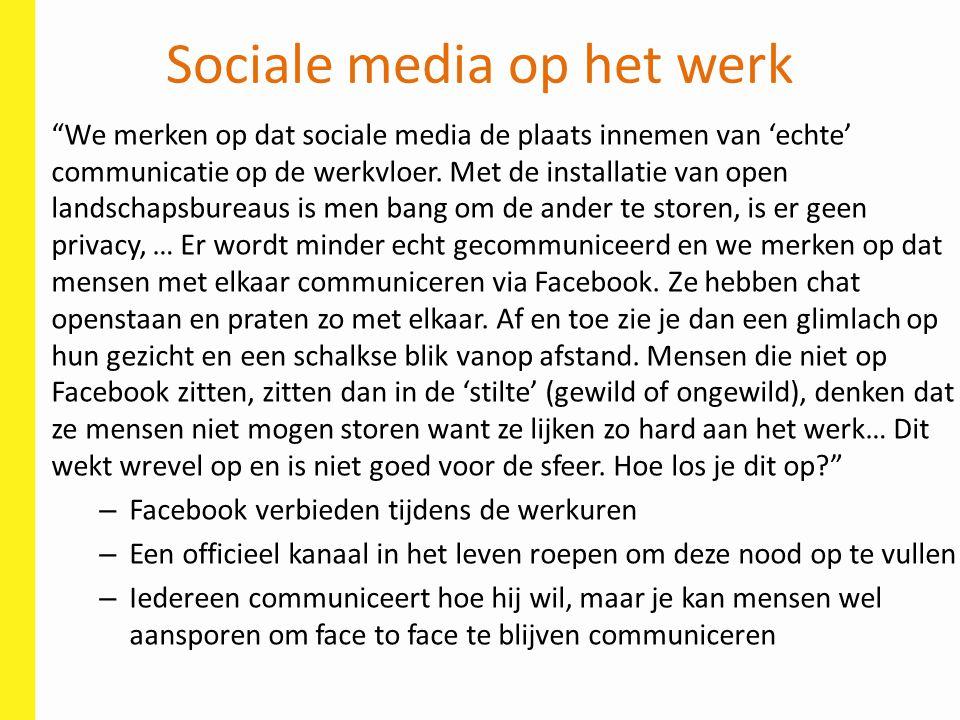 """Sociale media op het werk """"We merken op dat sociale media de plaats innemen van 'echte' communicatie op de werkvloer. Met de installatie van open land"""