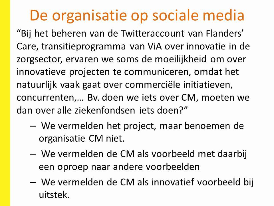 """De organisatie op sociale media """"Bij het beheren van de Twitteraccount van Flanders' Care, transitieprogramma van ViA over innovatie in de zorgsector,"""