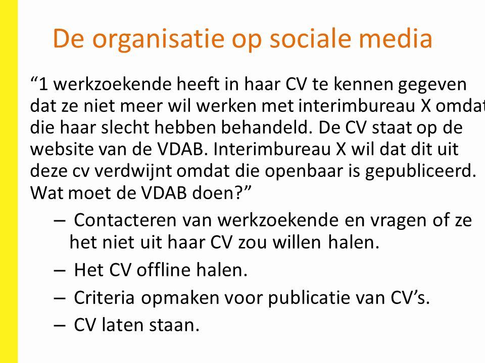 """De organisatie op sociale media """"1 werkzoekende heeft in haar CV te kennen gegeven dat ze niet meer wil werken met interimbureau X omdat die haar slec"""