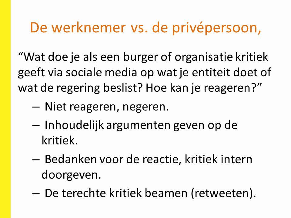 """De werknemer vs. de privépersoon, """"Wat doe je als een burger of organisatie kritiek geeft via sociale media op wat je entiteit doet of wat de regering"""
