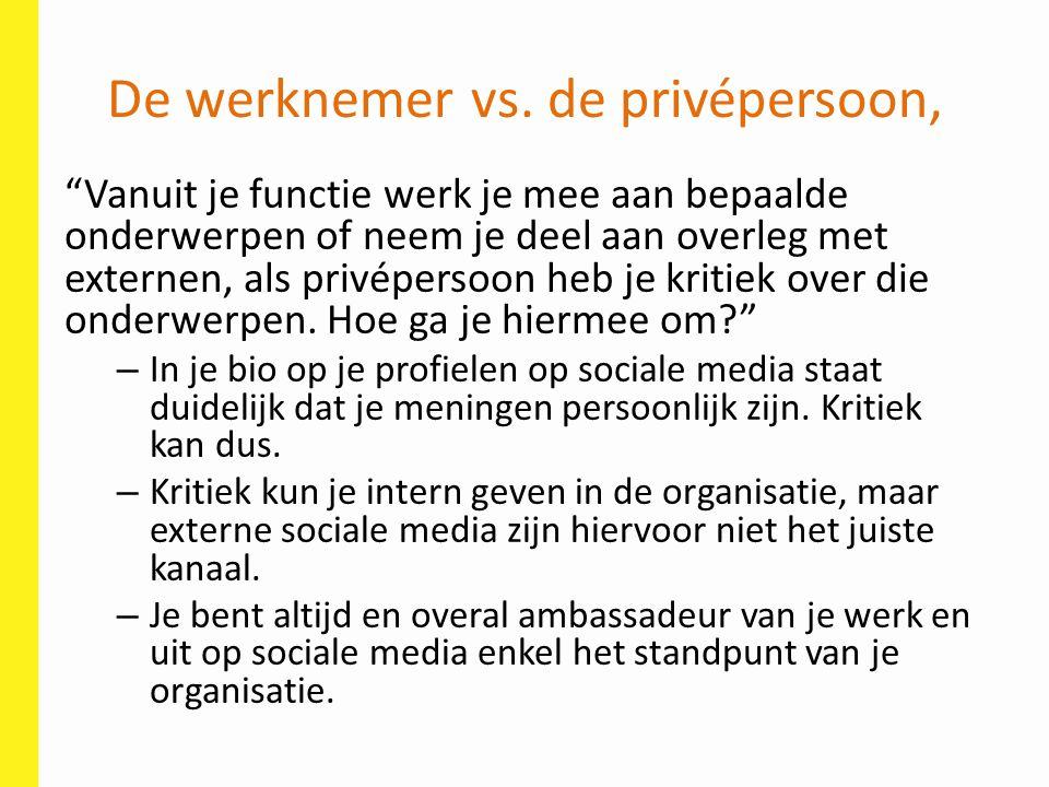 """De werknemer vs. de privépersoon, """"Vanuit je functie werk je mee aan bepaalde onderwerpen of neem je deel aan overleg met externen, als privépersoon h"""
